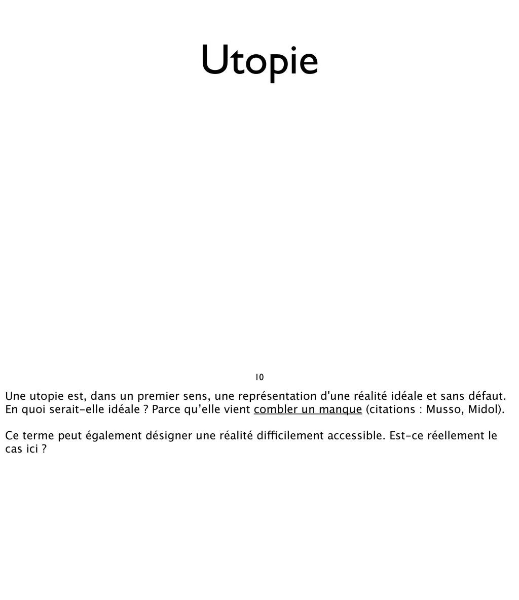 10 Utopie Une utopie est, dans un premier sens,...