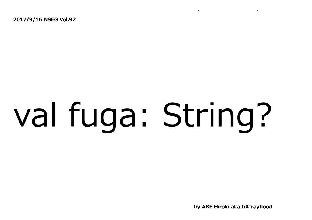 y y 2017/9/16 NSEG Vol.92 val fuga: String? by ...