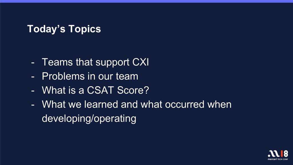 Today's Topics - Teams that support CXI - Probl...