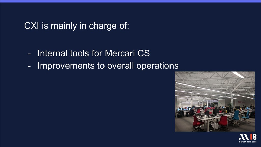 CXI is mainly in charge of: - Internal tools fo...