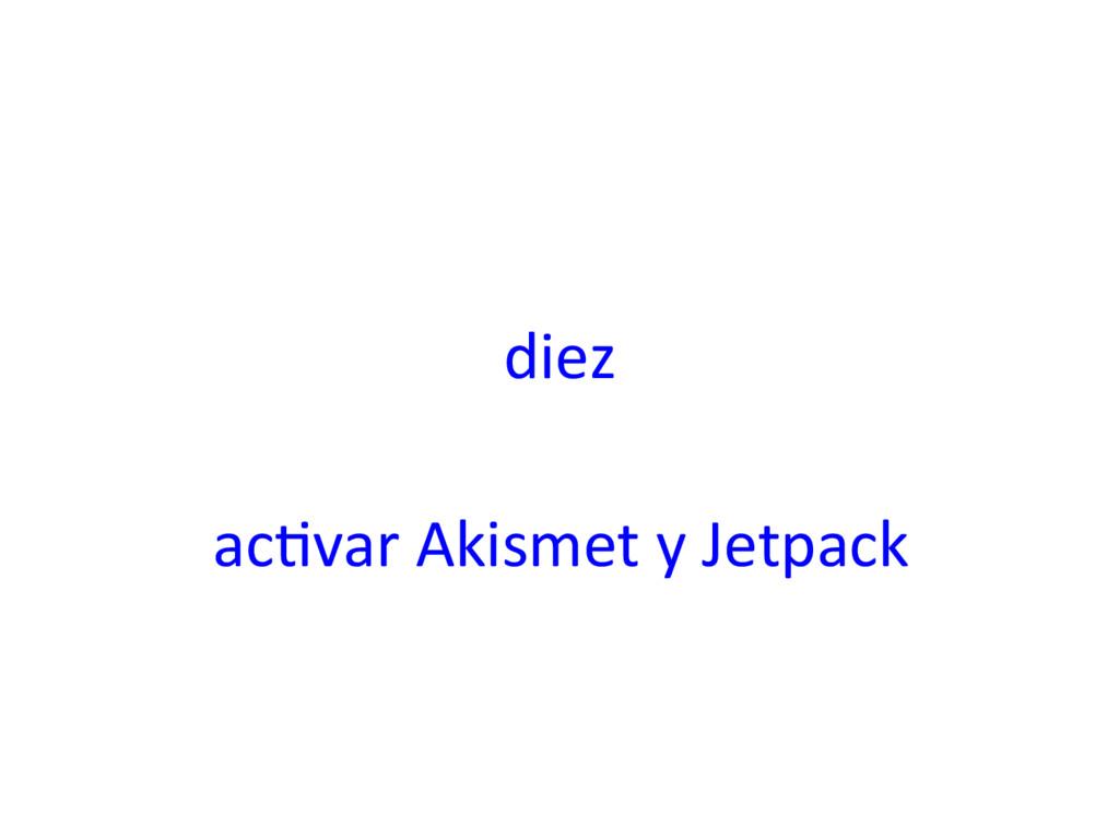 diez ac=var Akismet y Jetpack