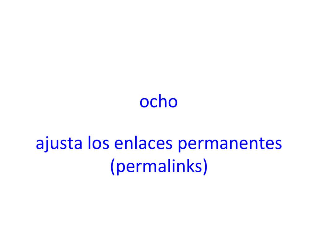 ocho ajusta los enlaces permanentes (permalinks)