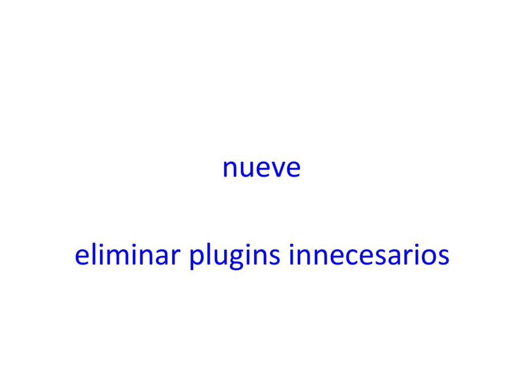 nueve eliminar plugins innecesarios