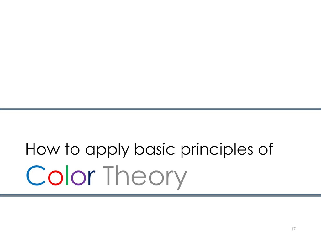 How to apply basic principles of Color Theory 17
