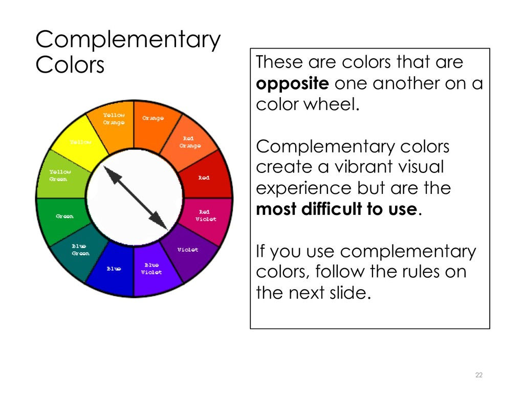 Complementary Colors 22 These are colors that a...