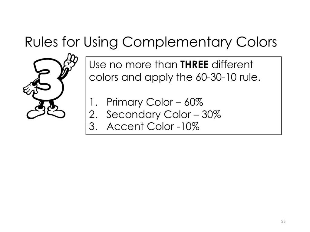 Rules for Using Complementary Colors 23 Use no ...