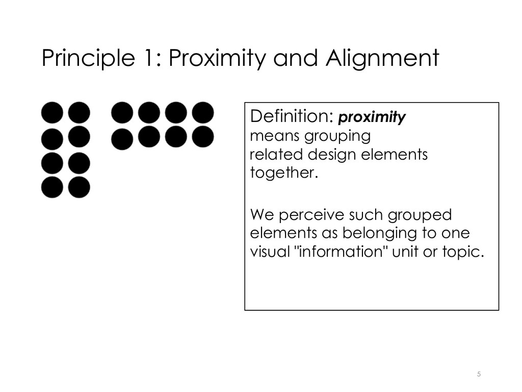 Principle 1: Proximity and Alignment Definition...