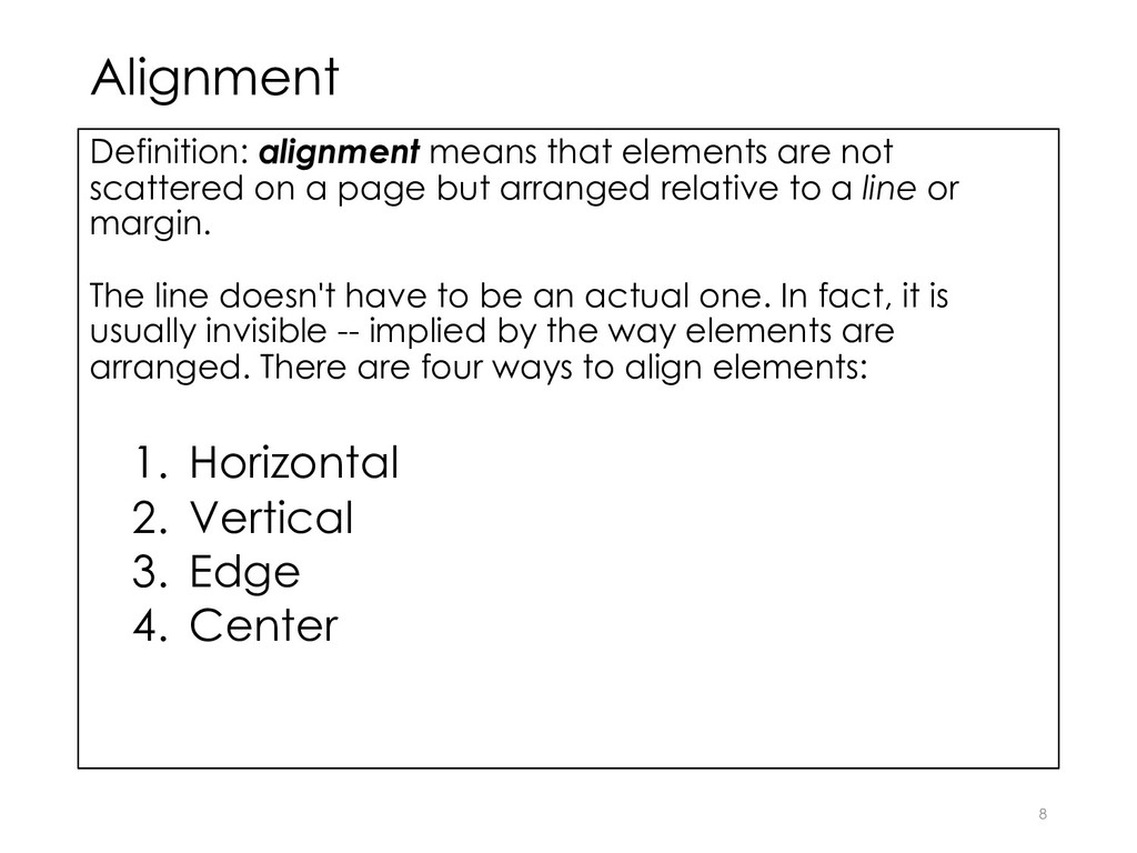Alignment Definition: alignment means that elem...