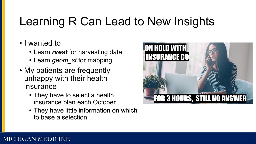 MICHIGAN MEDICINE Learning R Can Lead to New In...