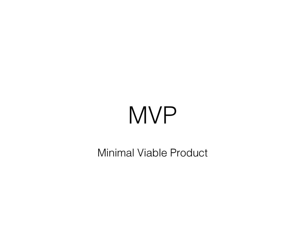 MVP Minimal Viable Product