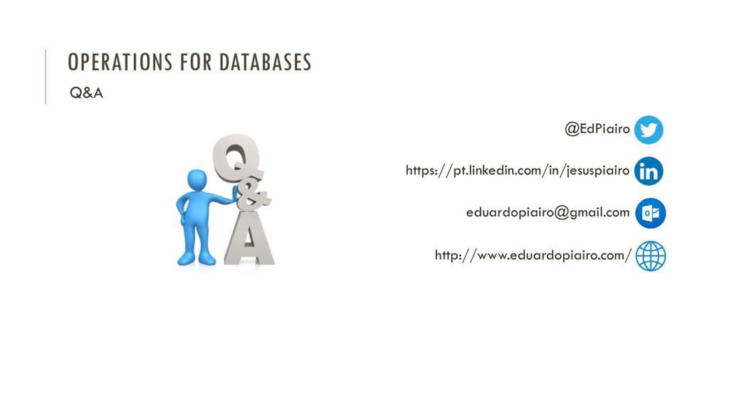 OPERATIONS FOR DATABASES Q&A @EdPiairo https://...