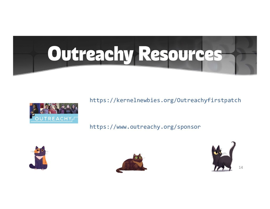 Outreachy Resources 14 https://kernelnewbies.or...