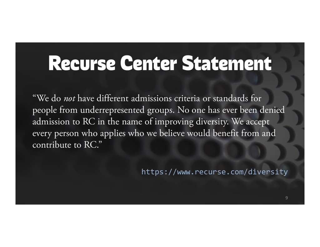 "Recurse Center Statement ""We do not have differ..."