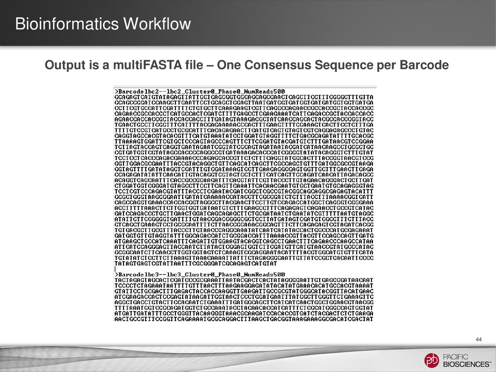 Bioinformatics Workflow 44 Output is a multiFAS...