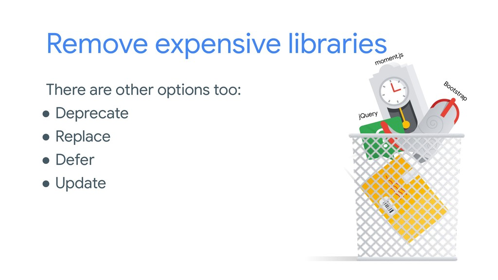 Remove expensive libraries There are other opti...