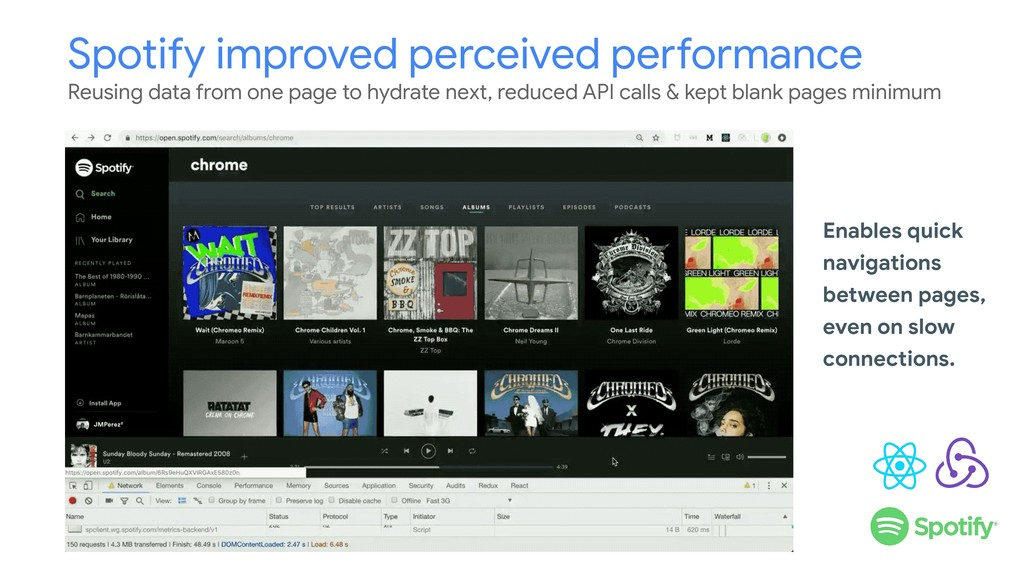 Spotify improved perceived performance Reusing ...