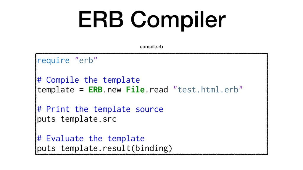 "ERB Compiler require ""erb"" # Compile the templa..."