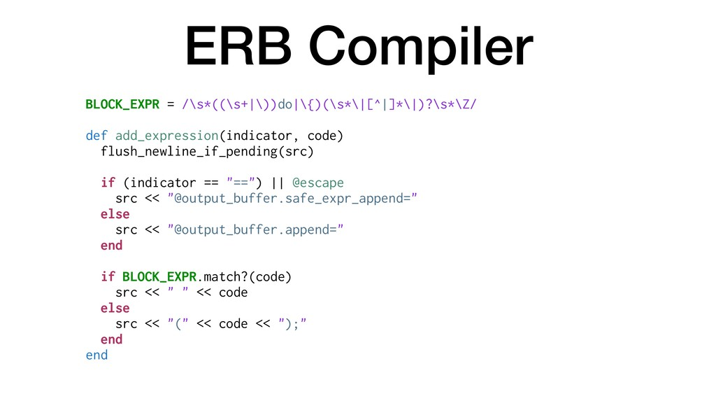ERB Compiler BLOCK_EXPR = /\s*((\s+|\))do|\{)(\...