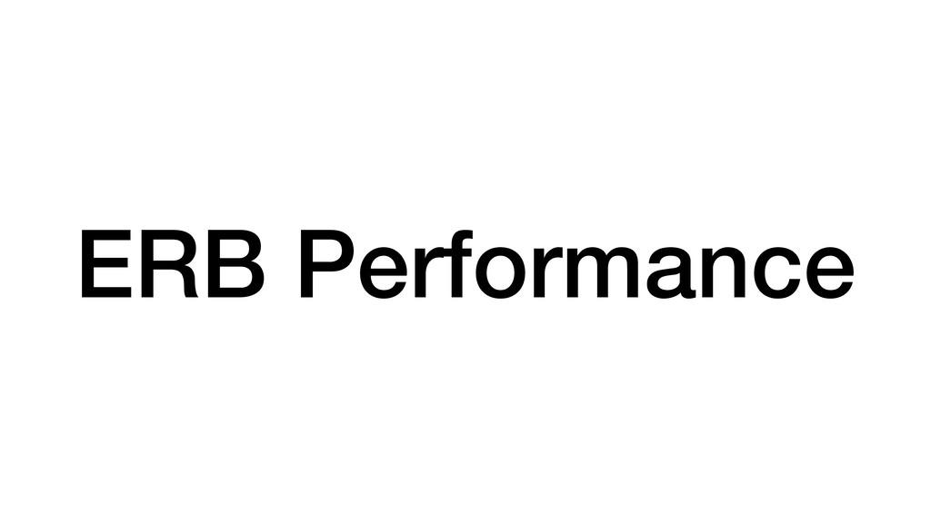ERB Performance