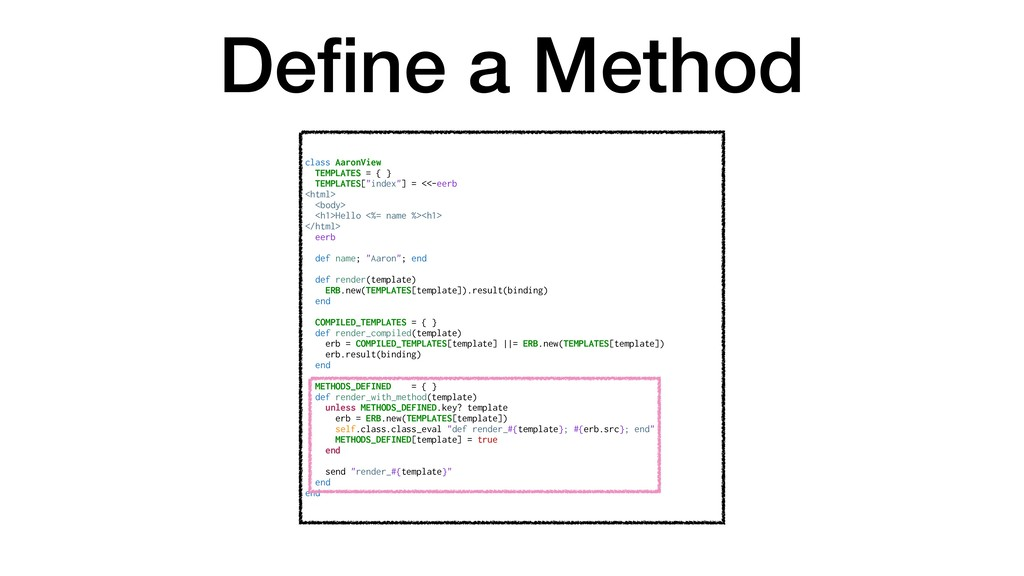 Define a Method class AaronView TEMPLATES = { } ...