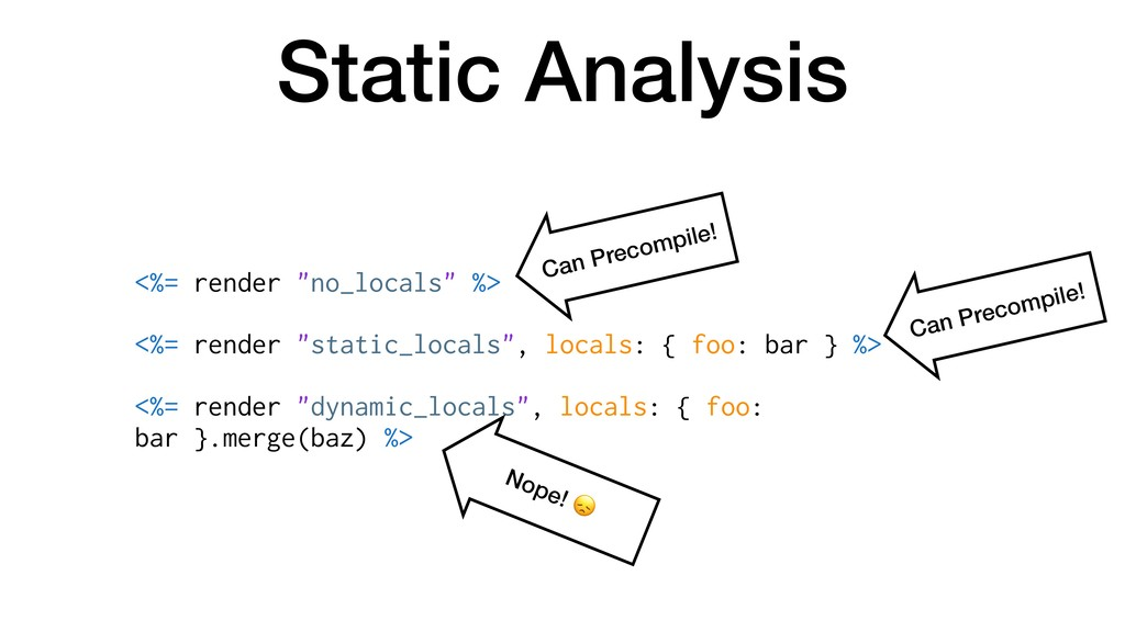 "Static Analysis <%= render ""no_locals"" %> <%= r..."