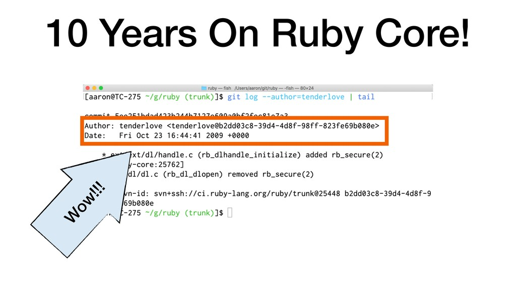 10 Years On Ruby Core! W ow !!!