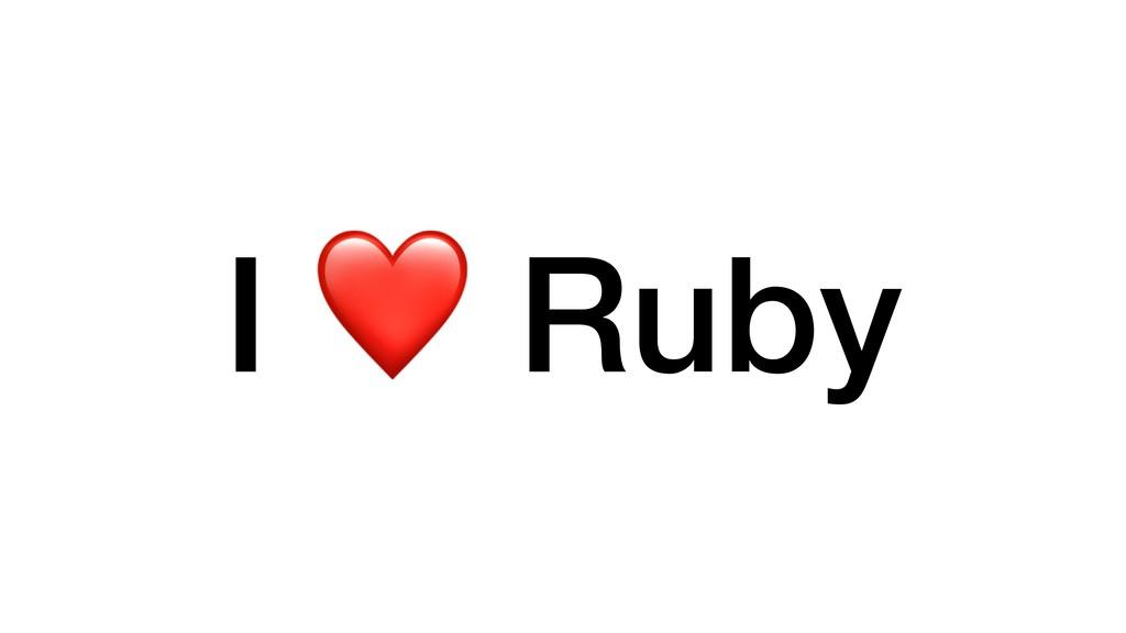 I ❤ Ruby