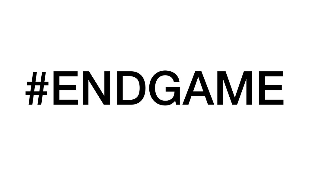 #ENDGAME