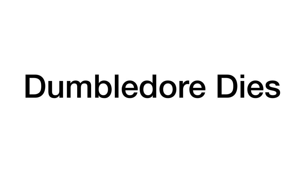 Dumbledore Dies