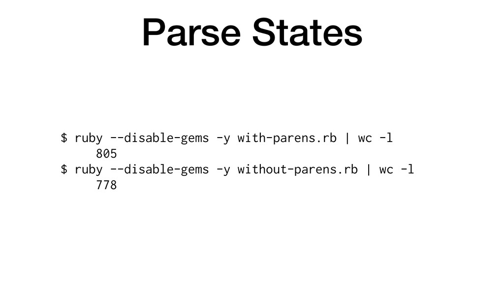 Parse States $ ruby --disable-gems -y with-pare...