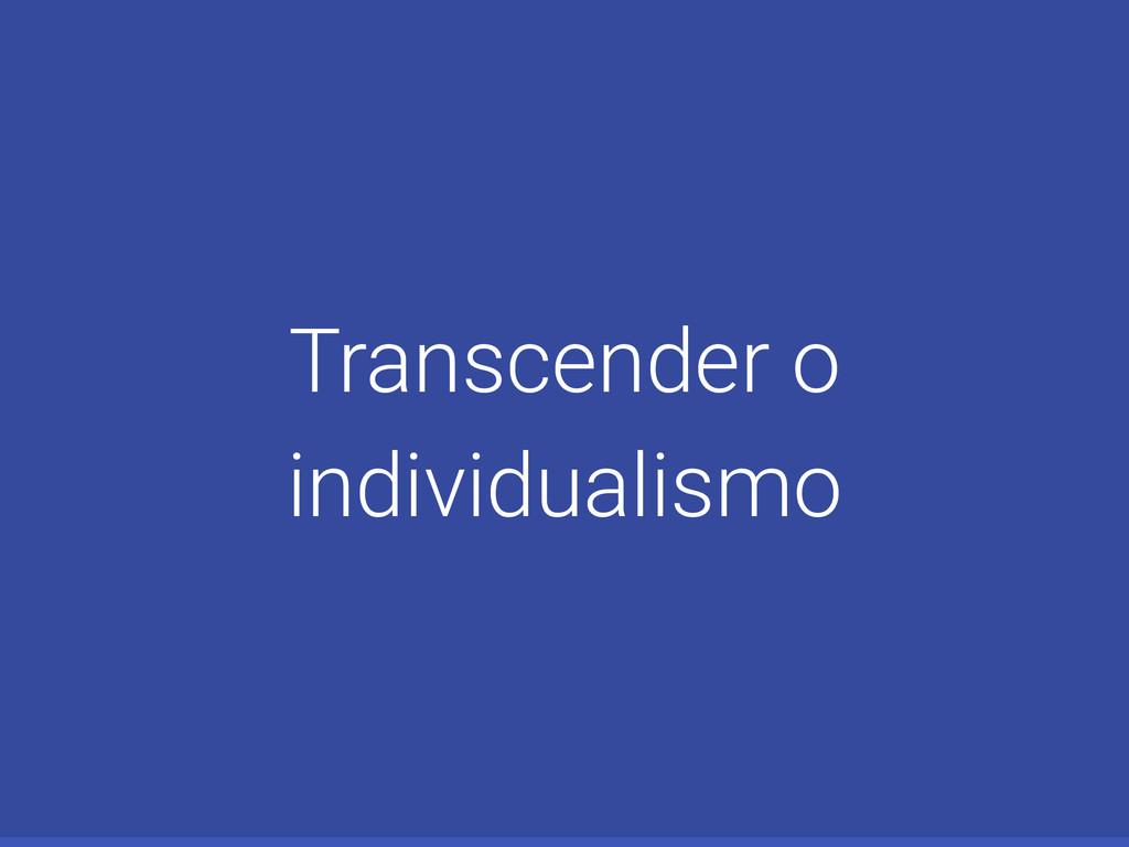Transcender o individualismo