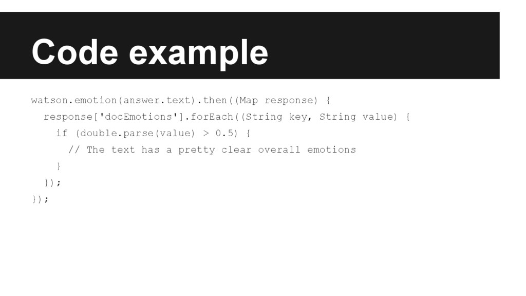 Code example watson.emotion(answer.text).then((...