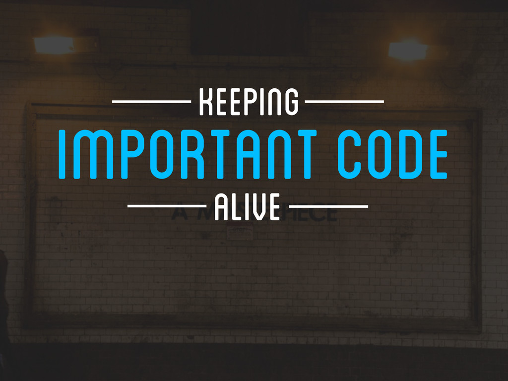 IMPORTANT CODE ALIVE Keeping
