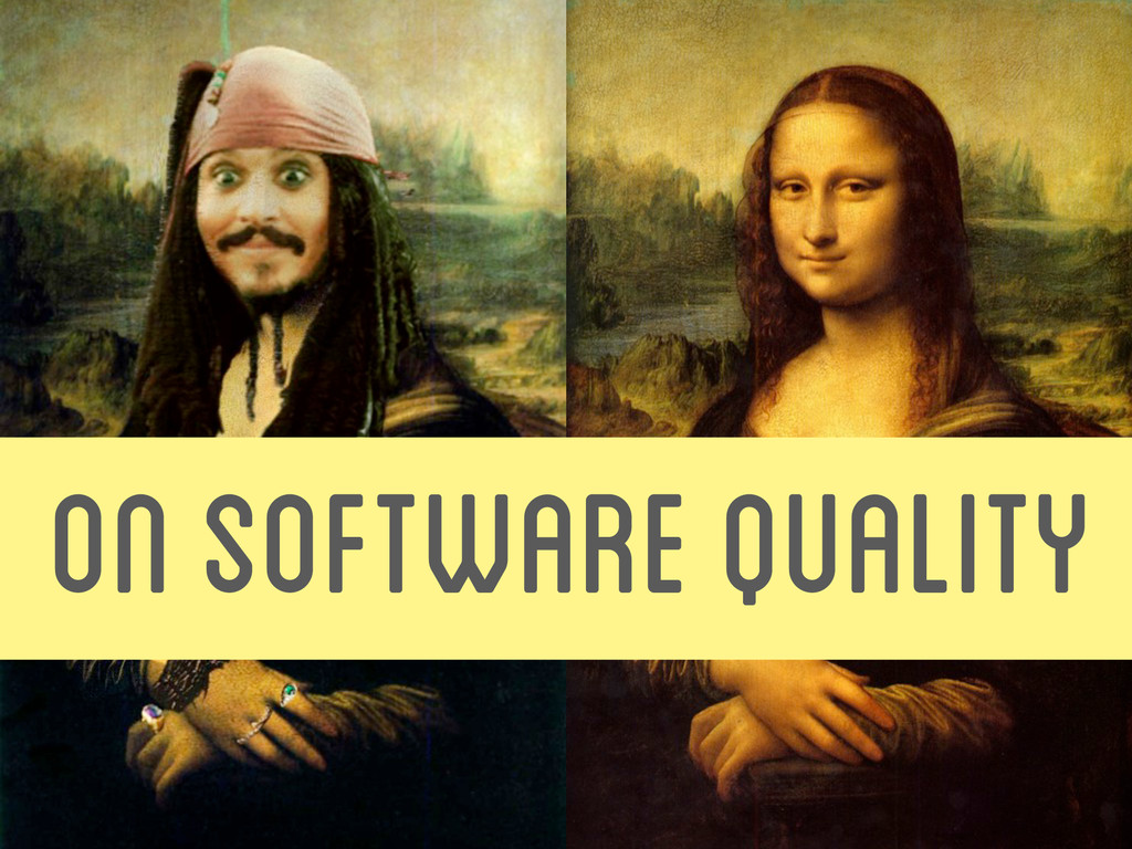 ON SOFTWARE QUALITY