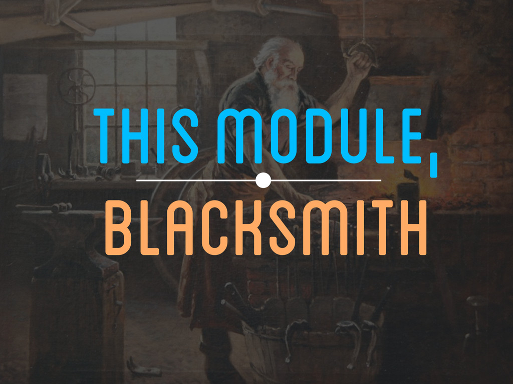 This MODULE, BLACKSMITH