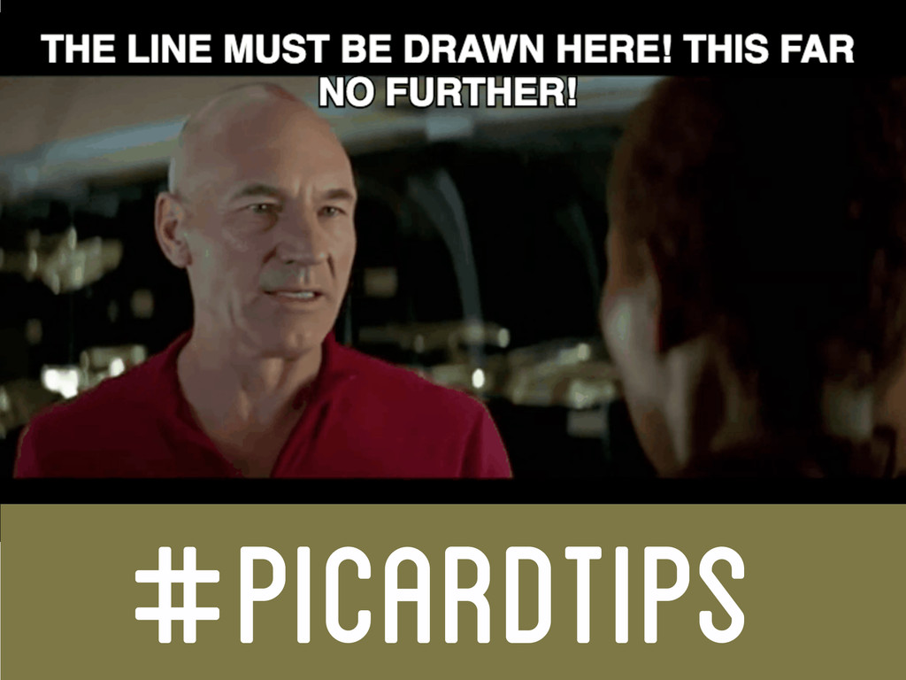 #PICARDTIPS