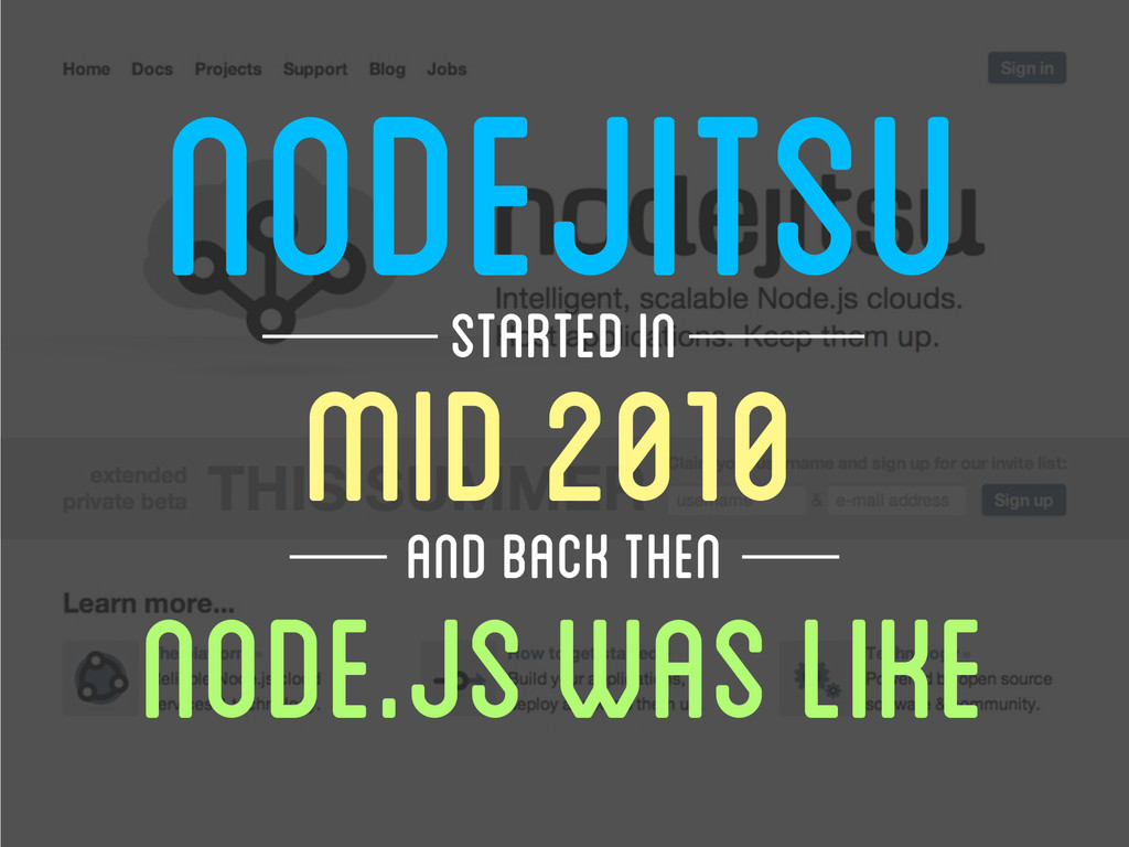MID 2010 NODEJITSU STARTED In NODE.JS WAS LIKE ...