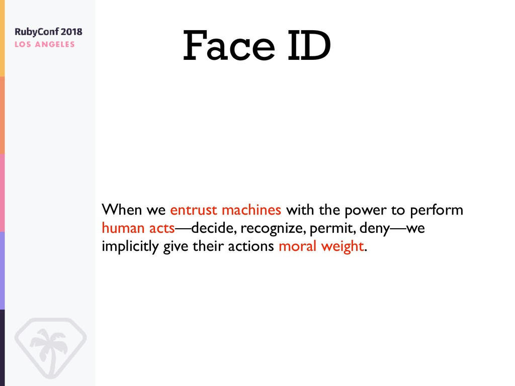 Face ID When we entrust machines with the power...