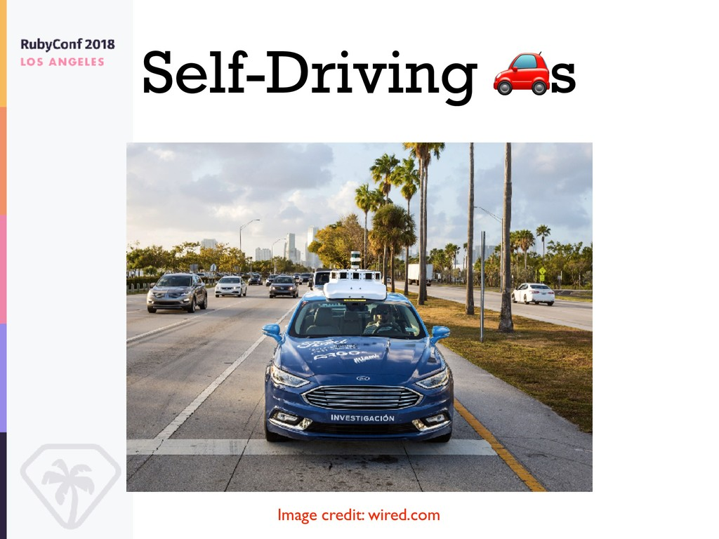 Self-Driving s Image credit: wired.com
