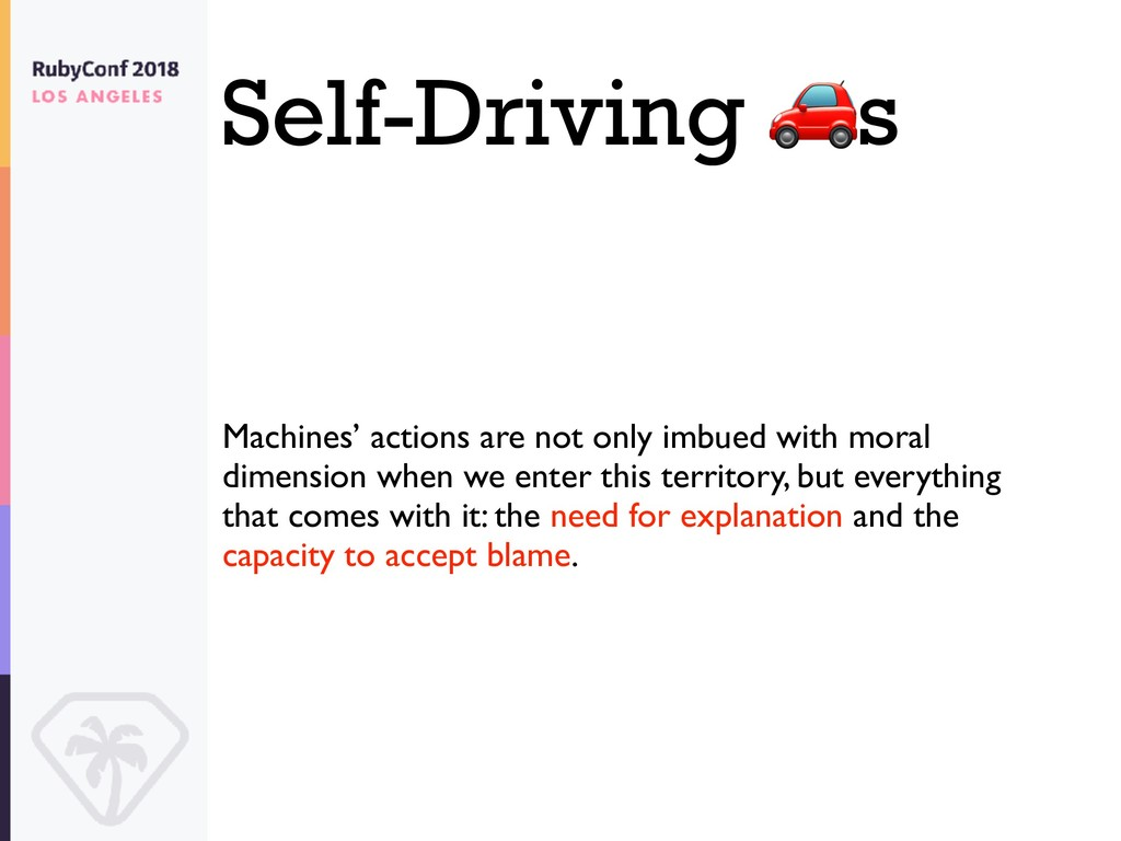 Self-Driving s Machines' actions are not only i...
