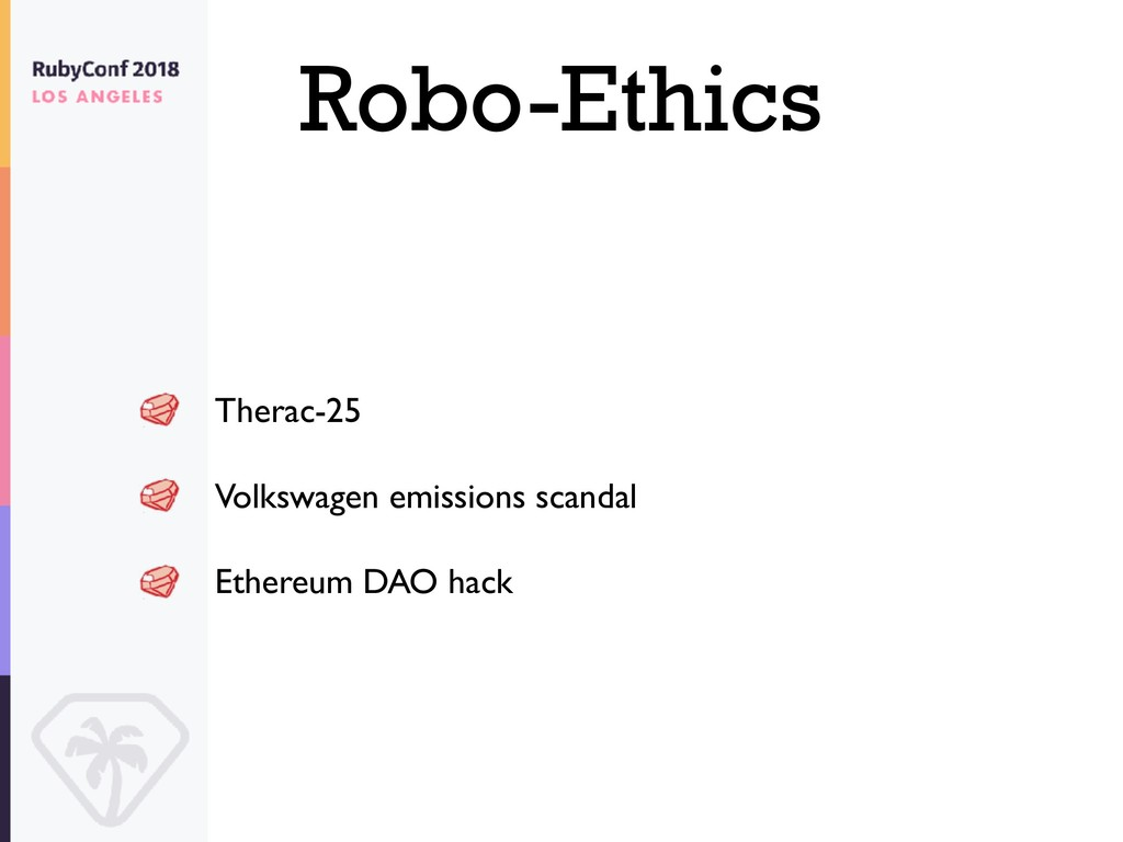 Robo-Ethics Therac-25 Volkswagen emissions scan...