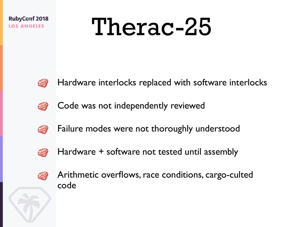 Therac-25 Hardware interlocks replaced with sof...