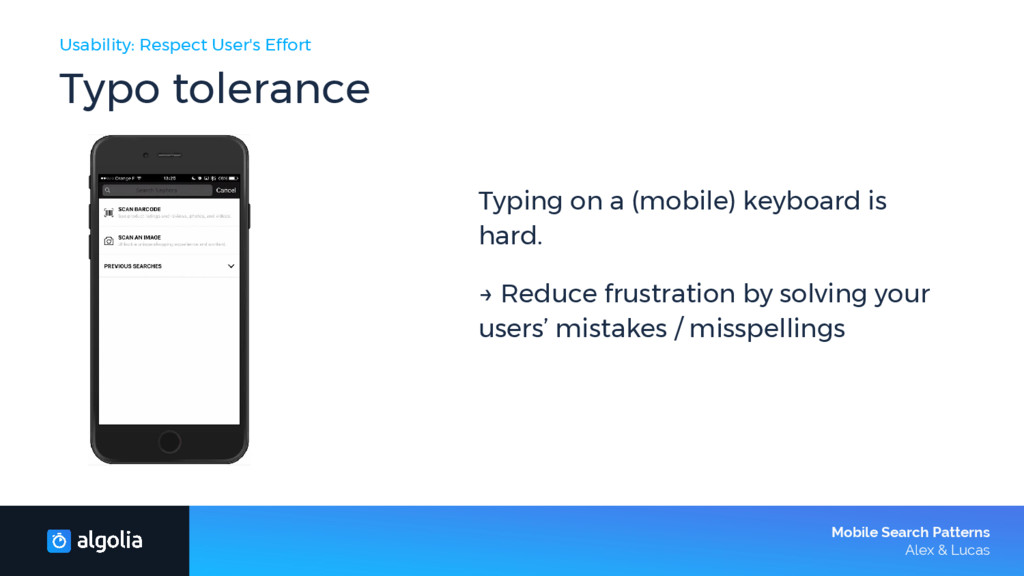 Usability: Respect User's Effort Typo tolerance...
