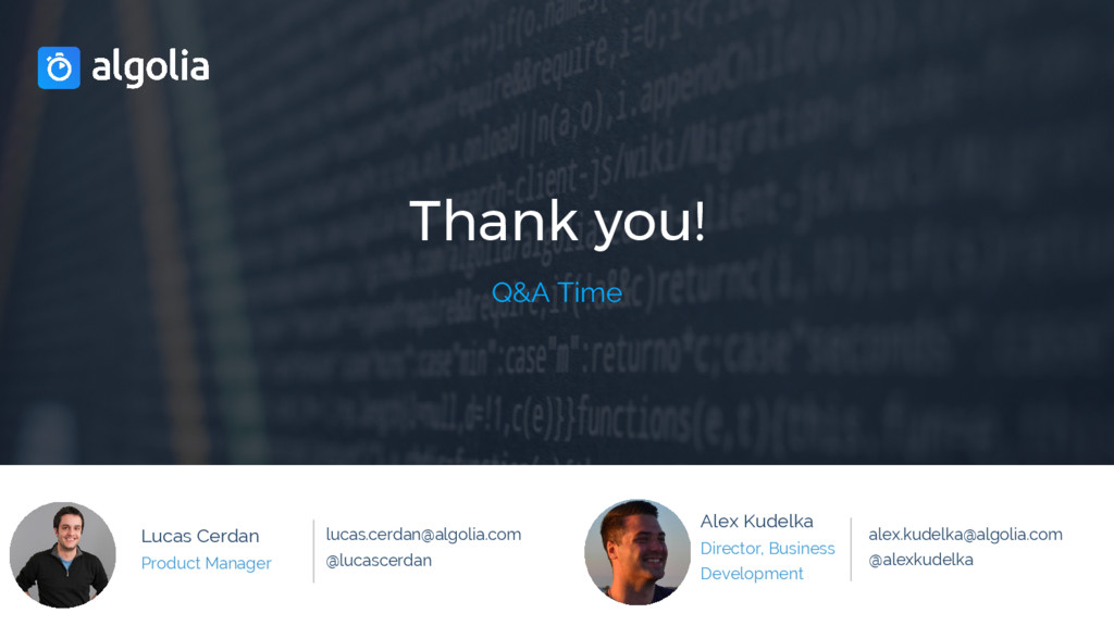 Thank you! Q&A Time Lucas Cerdan Product Manage...
