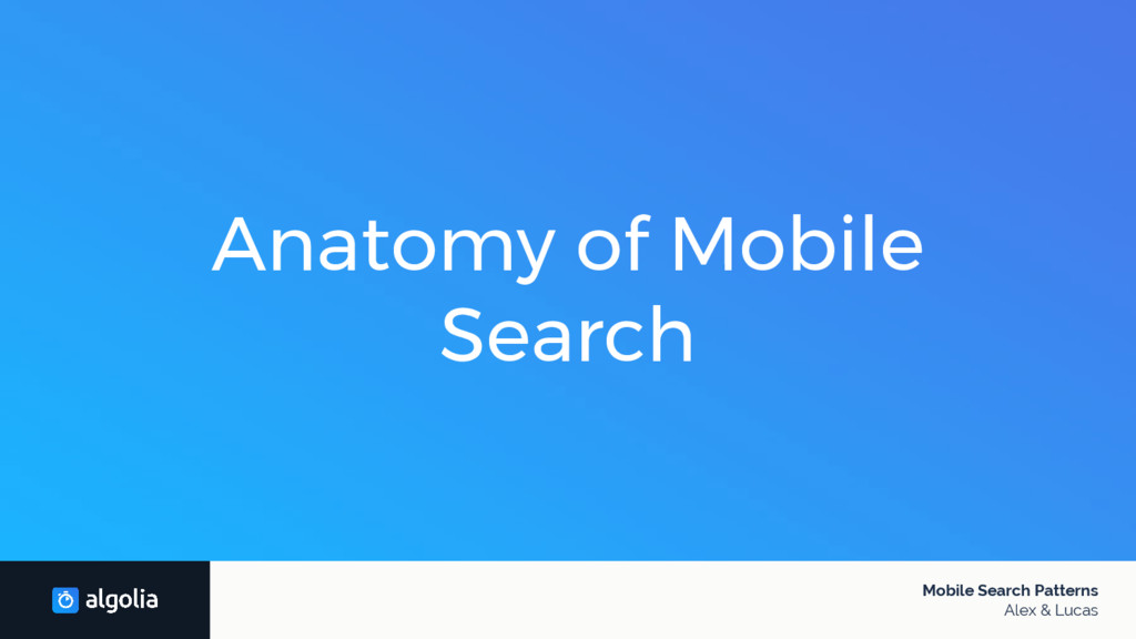Anatomy of Mobile Search Mobile Search Patterns...