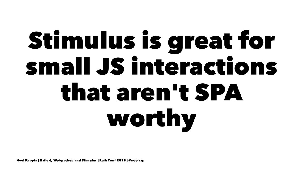 Stimulus is great for small JS interactions tha...