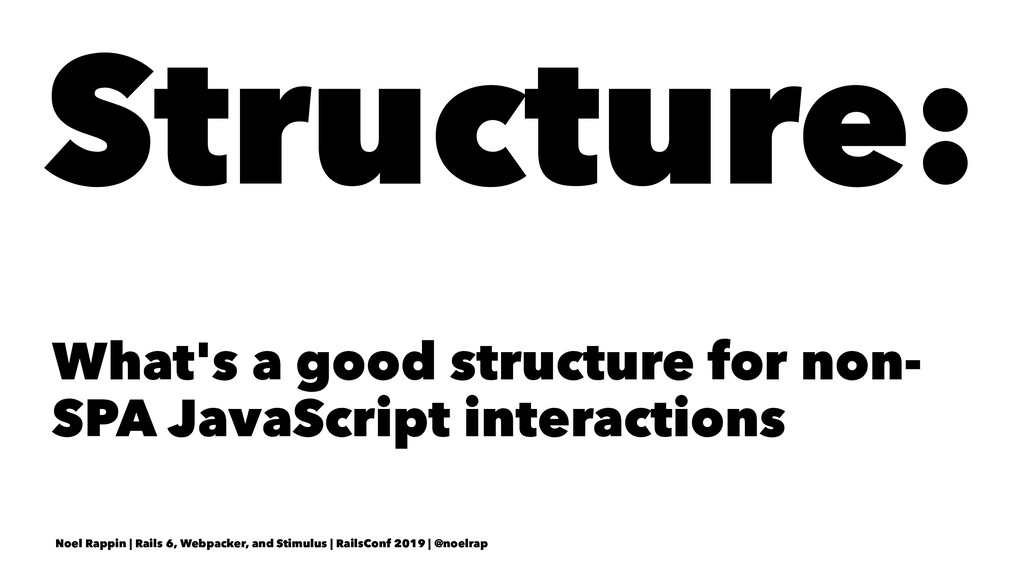 Structure: What's a good structure for non- SPA...