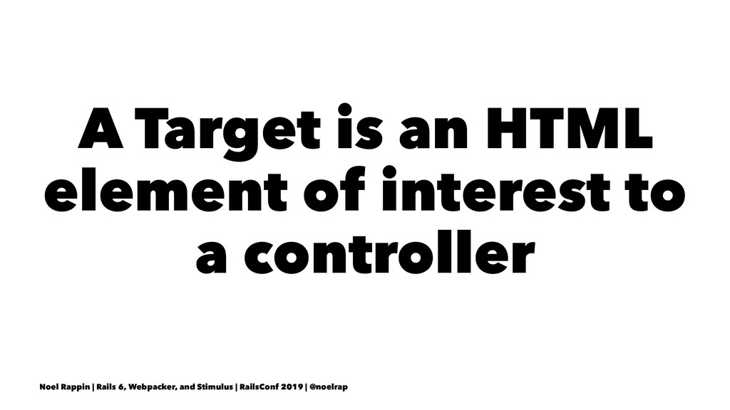 A Target is an HTML element of interest to a co...