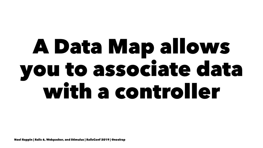 A Data Map allows you to associate data with a ...
