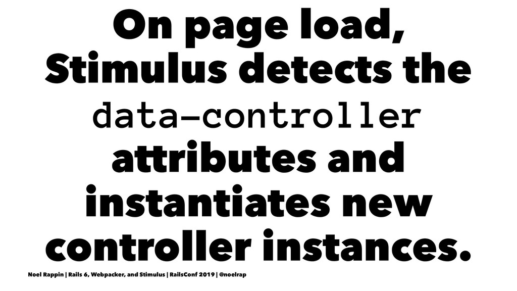 On page load, Stimulus detects the data-control...